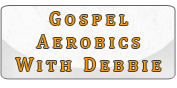 Gospel Aerobics With Debbie